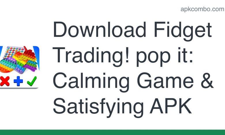 [Released] Fidget Trading! pop it: Calming Game & Satisfying