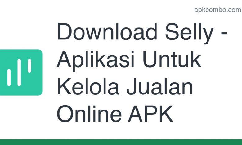 Download Selly - Aplikasi Untuk Kelola Jualan Online APK for Android (Free)