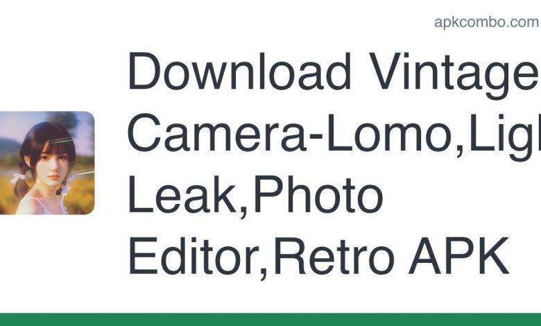 Download Vintage Camera-Lomo,Light Leak,Photo Editor,Retro APK for Android (Free)