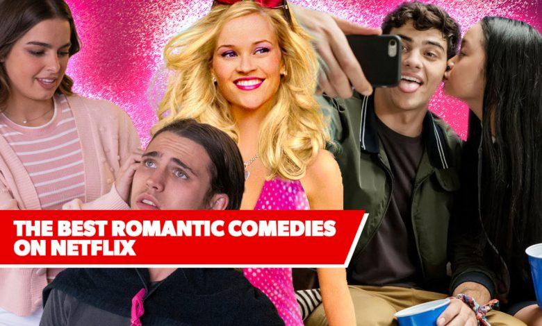 The Best Romantic Comedies on Netflix