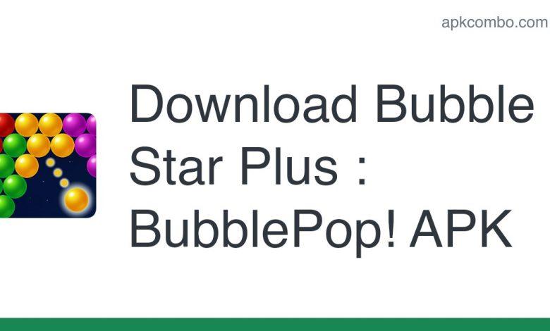 Download Bubble Star Plus : BubblePop! APK