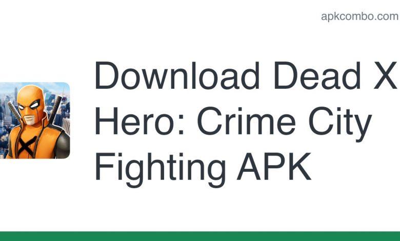 Download Dead X Hero: Crime City Fighting APK