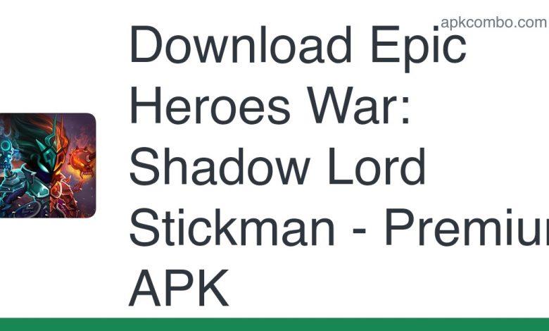 Download Epic Heroes War: Shadow Lord Stickman - Premium APK