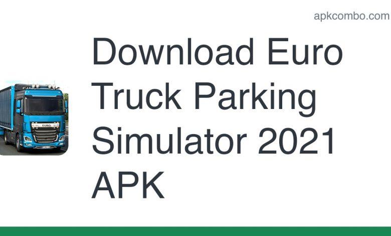 Download Euro Truck Parking Simulator 2021 APK