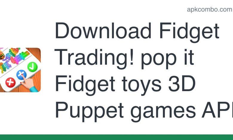 Download Fidget Trading! pop it Fidget toys 3D Puppet games APK