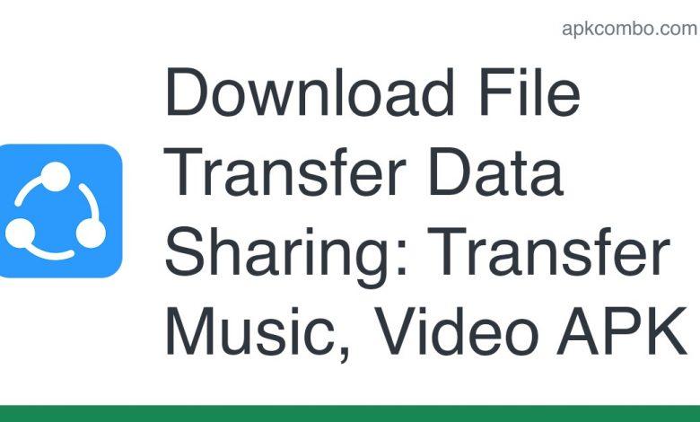 Download File Transfer Data Sharing: Transfer Music, Video APK