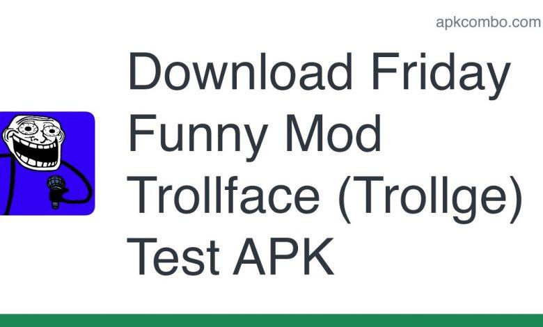 Download Friday Funny Mod Trollface (Trollge) Test APK