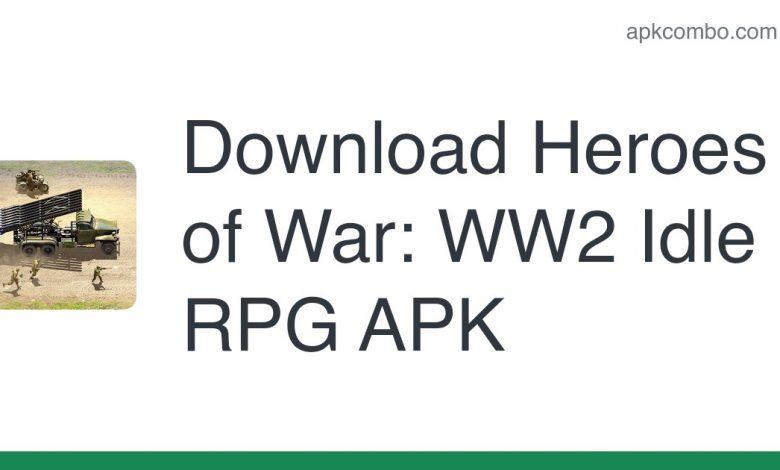 Download Heroes of War: WW2 Idle RPG APK