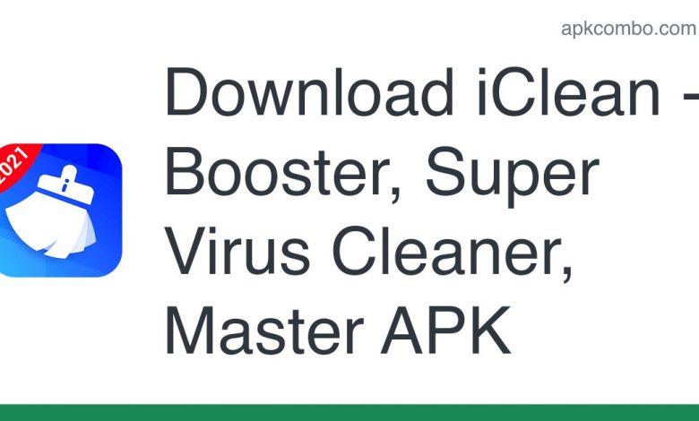 Download iClean - Booster, Super Virus Cleaner, Master APK