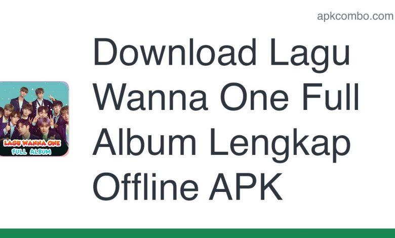 Download Lagu Wanna One Full Album Lengkap Offline APK
