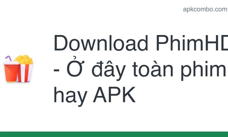 Download PhimHD - Ở đây toàn phim hay APK