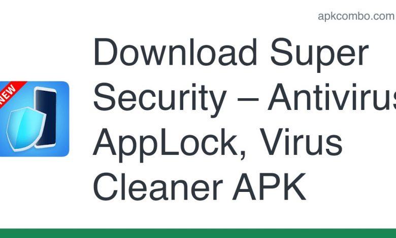 Download Super Security – Antivirus, AppLock, Virus Cleaner APK