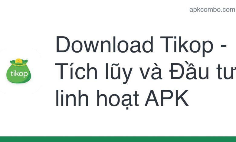 Download Tikop - Tích lũy và Đầu tư linh hoạt APK