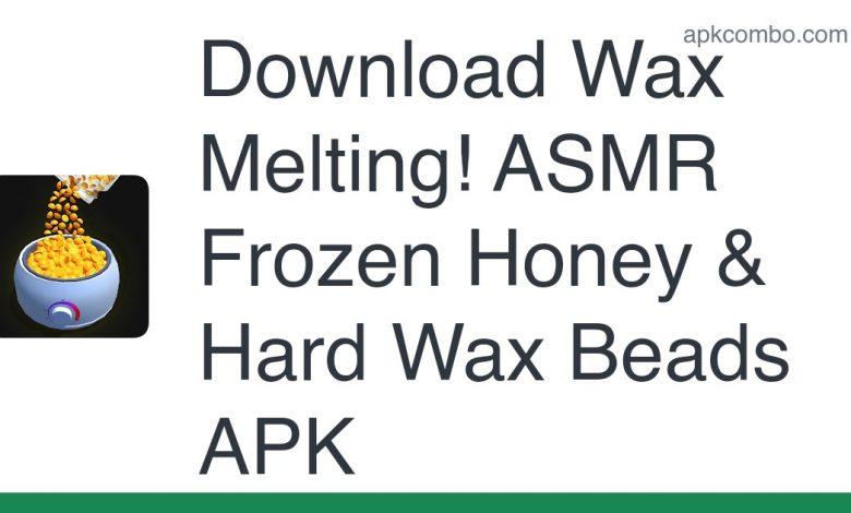 Download Wax Melting! ASMR Frozen Honey & Hard Wax Beads APK
