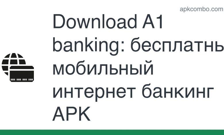 Download A1 banking: бесплатный мобильный интернет банкинг APK