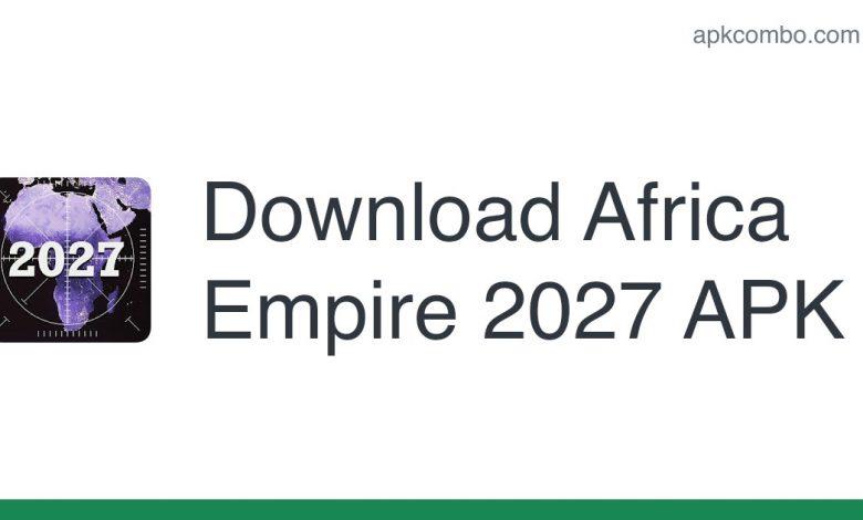 Download Africa Empire 2027 APK