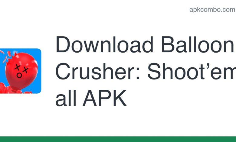 [apk_updated] Balloon Crusher: Shoot'em all