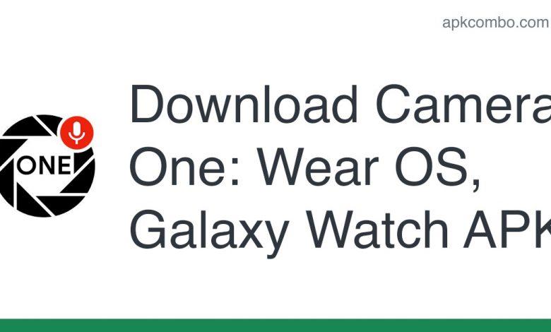 Download Camera One: Wear OS, Galaxy Watch APK