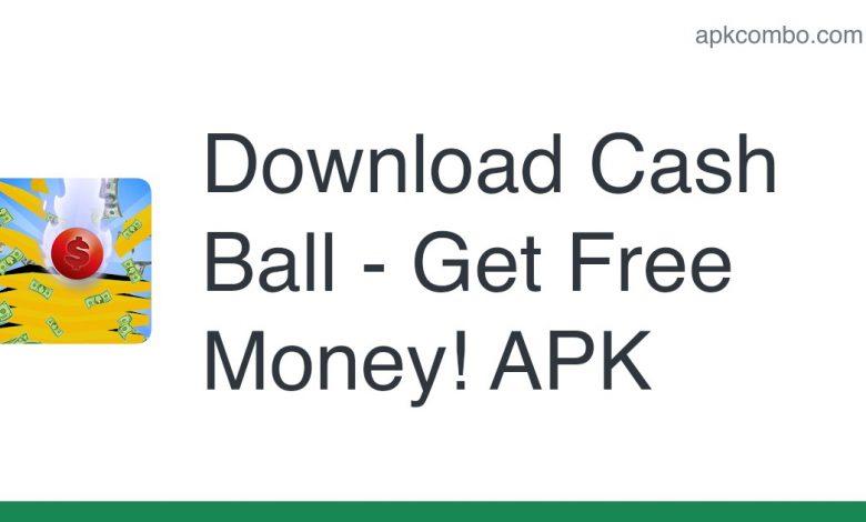 Download Cash Ball - Get Free Money! APK