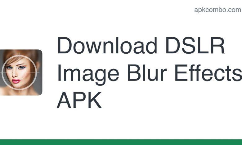Download DSLR Image Blur Effects APK