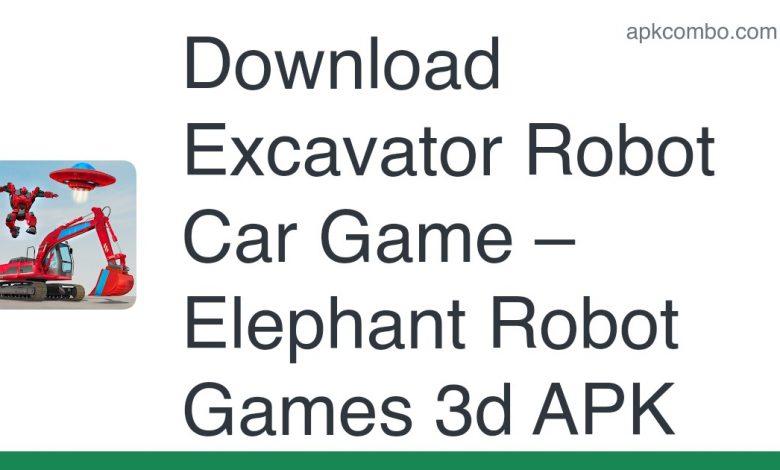 Download Excavator Robot Car Game – Elephant Robot Games 3d APK