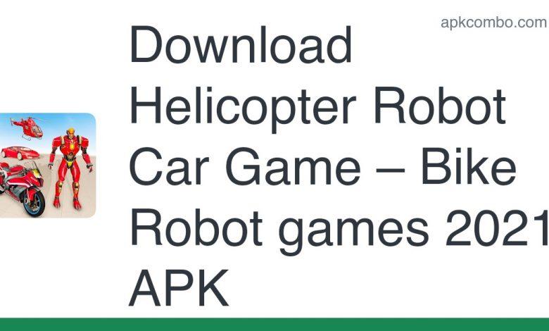Download Helicopter Robot Car Game – Bike Robot games 2021 APK