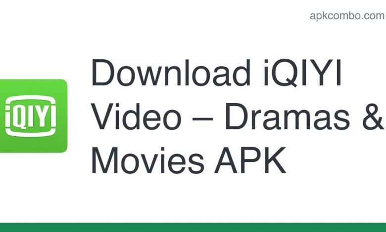 Download iQIYI Video – Dramas & Movies APK