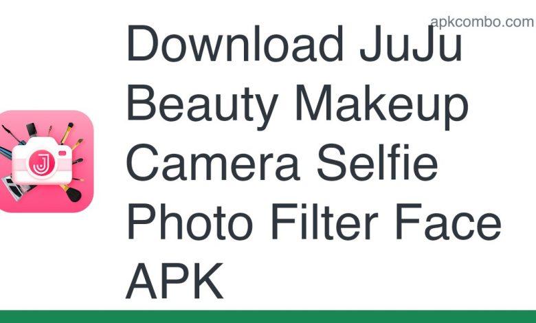 Download JuJu Beauty Makeup Camera Selfie Photo Filter Face APK