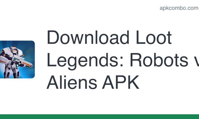 Download Loot Legends: Robots vs Aliens APK