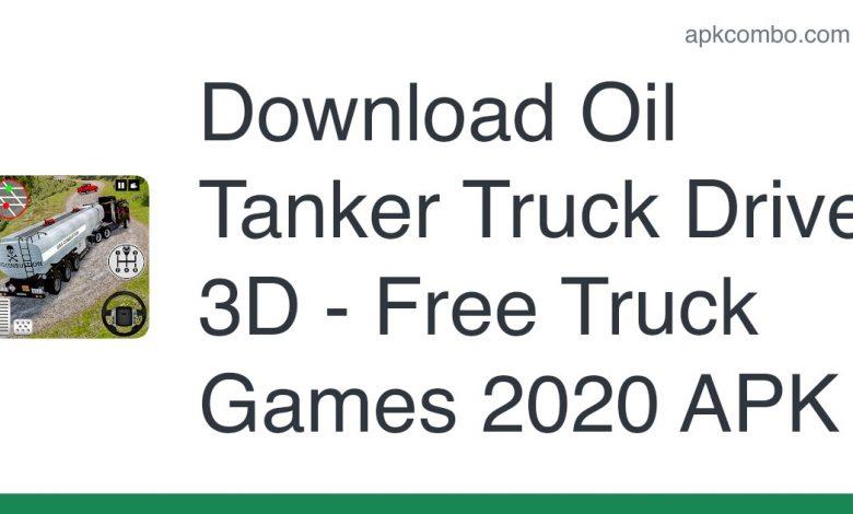 Download Oil Tanker Truck Driver 3D - Free Truck Games 2020 APK