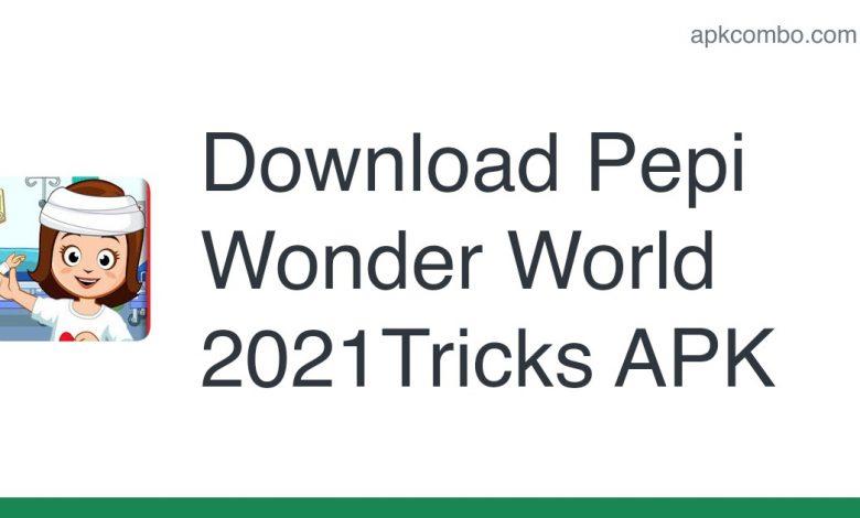 Download Pepi Wonder World 2021Tricks APK