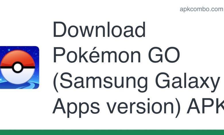Download Pokémon GO (Samsung Galaxy Apps version) APK