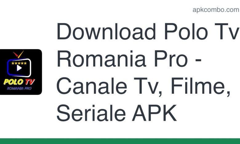 Download Polo Tv Romania Pro - Canale Tv, Filme, Seriale APK