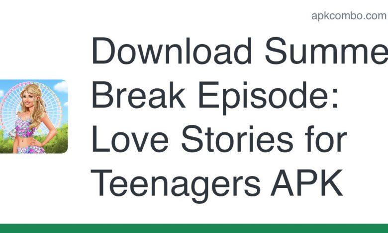 Download Summer Break Episode: Love Stories for Teenagers APK