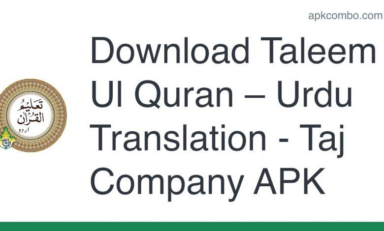 Download Taleem Ul Quran – Urdu Translation - Taj Company APK