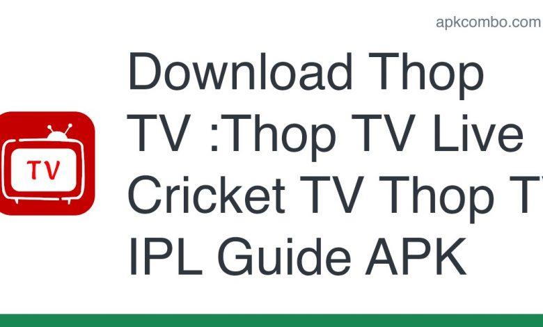 Download Thop TV :Thop TV Live Cricket TV Thop TV IPL Guide APK