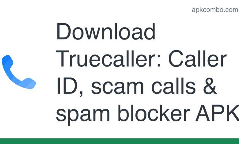 Download Truecaller: Caller ID, scam calls & spam blocker APK