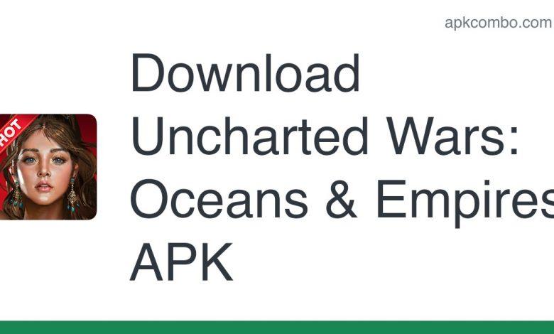 [apk_updated] Uncharted Wars: Oceans & Empires