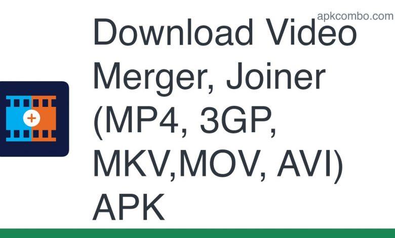 Download Video Merger, Joiner (MP4, 3GP, MKV,MOV, AVI) APK
