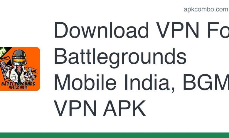Download VPN For Battlegrounds Mobile India, BGMI VPN APK
